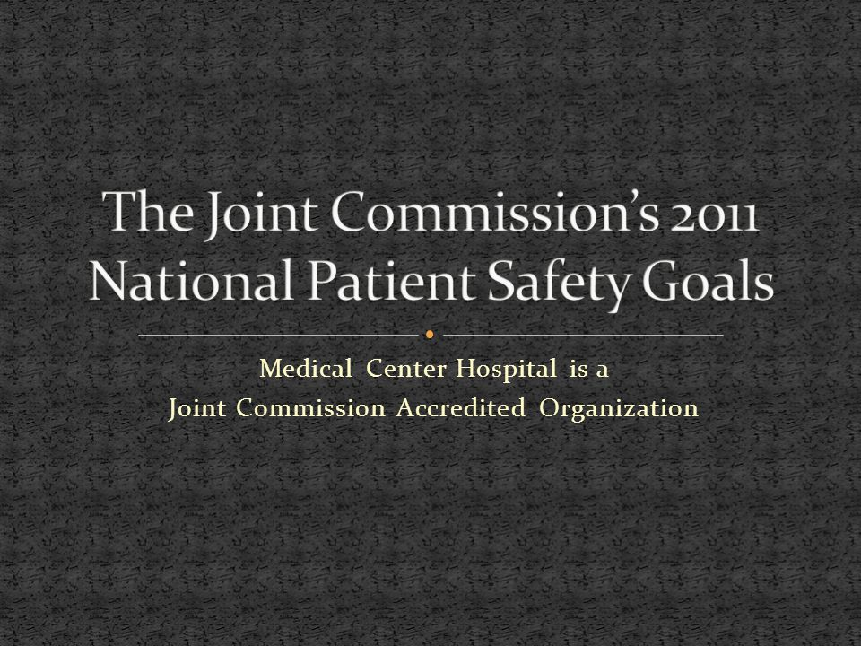Medical Center Hospital is a Joint Commission Accredited Organization