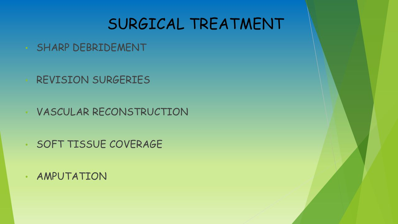 SURGICAL TREATMENT SHARP DEBRIDEMENT REVISION SURGERIES VASCULAR RECONSTRUCTION SOFT TISSUE COVERAGE AMPUTATION