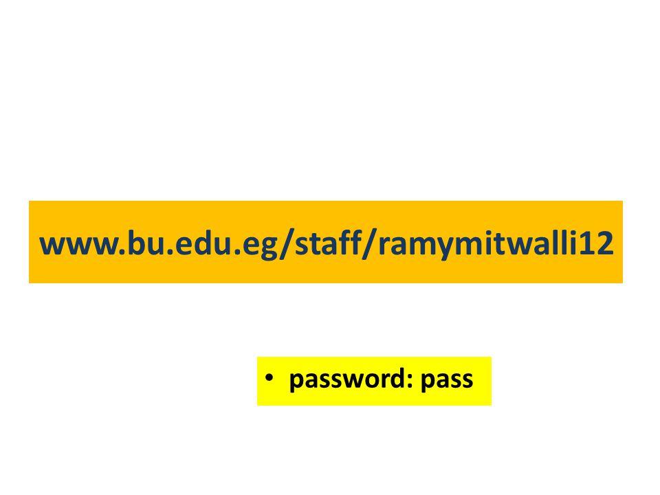www.bu.edu.eg/staff/ramymitwalli12 password: pass