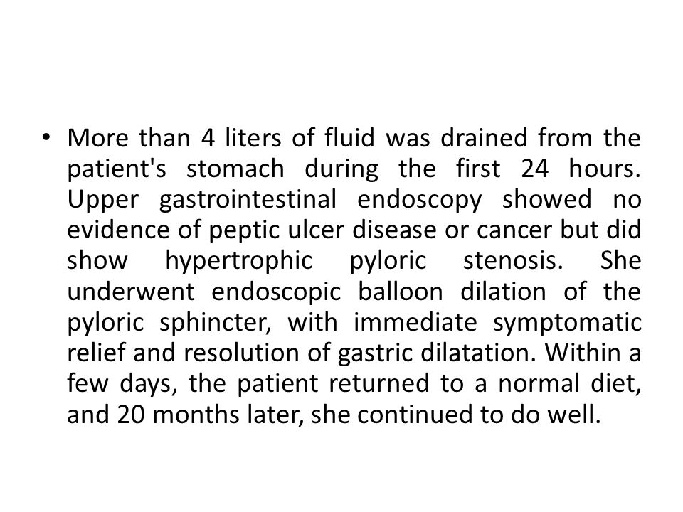 More than 4 liters of fluid was drained from the patient s stomach during the first 24 hours.