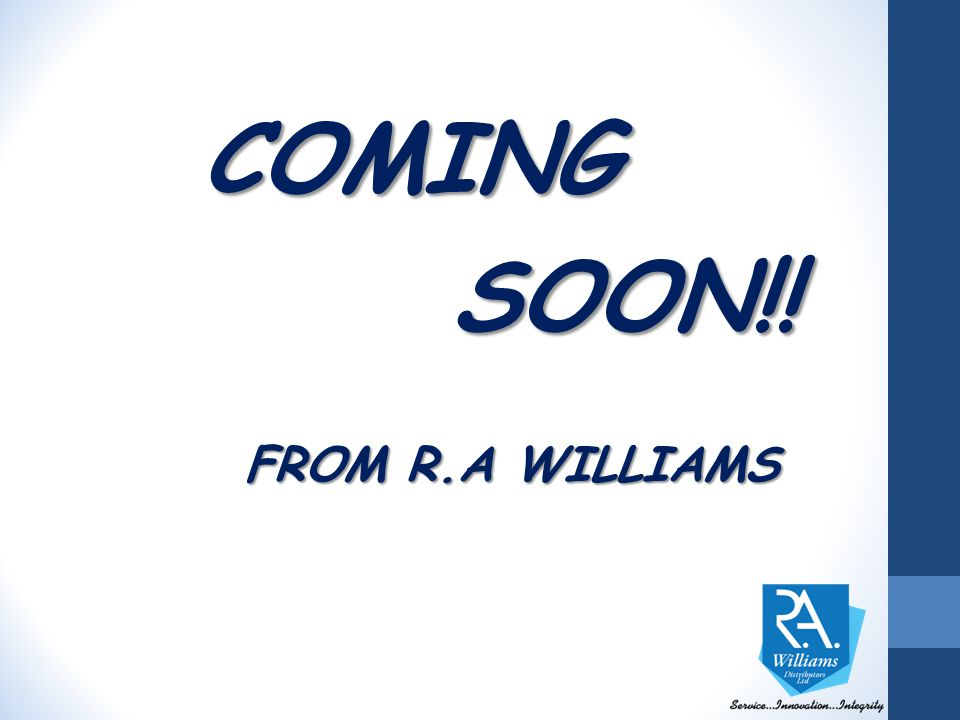 COMING SOON!! SOON!! FROM R.A WILLIAMS FROM R.A WILLIAMS