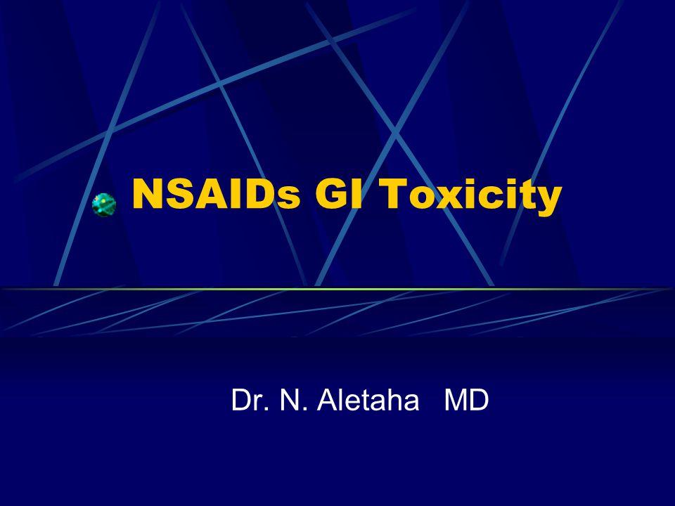 NSAIDs GI Toxicity Dr. N. Aletaha MD