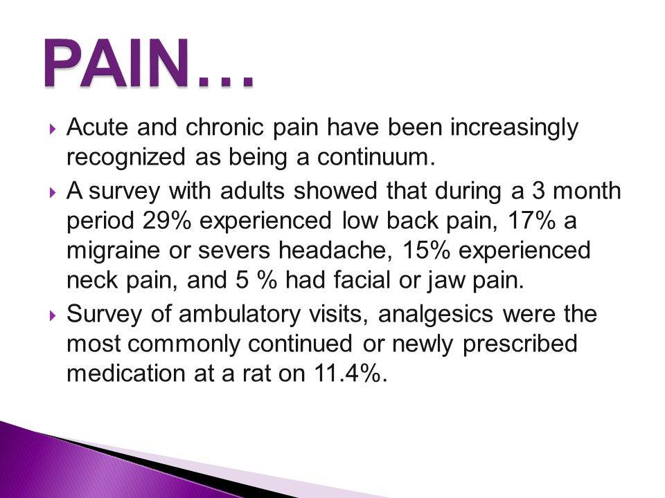  Acute and chronic pain have been increasingly recognized as being a continuum.