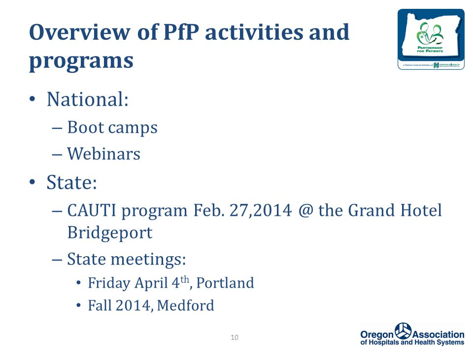 Overview of PfP activities and programs National: – Boot camps – Webinars State: – CAUTI program Feb.