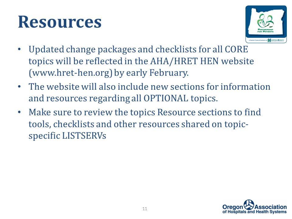 Resources Updated change packages and checklists for all CORE topics will be reflected in the AHA/HRET HEN website (www.hret-hen.org) by early February.