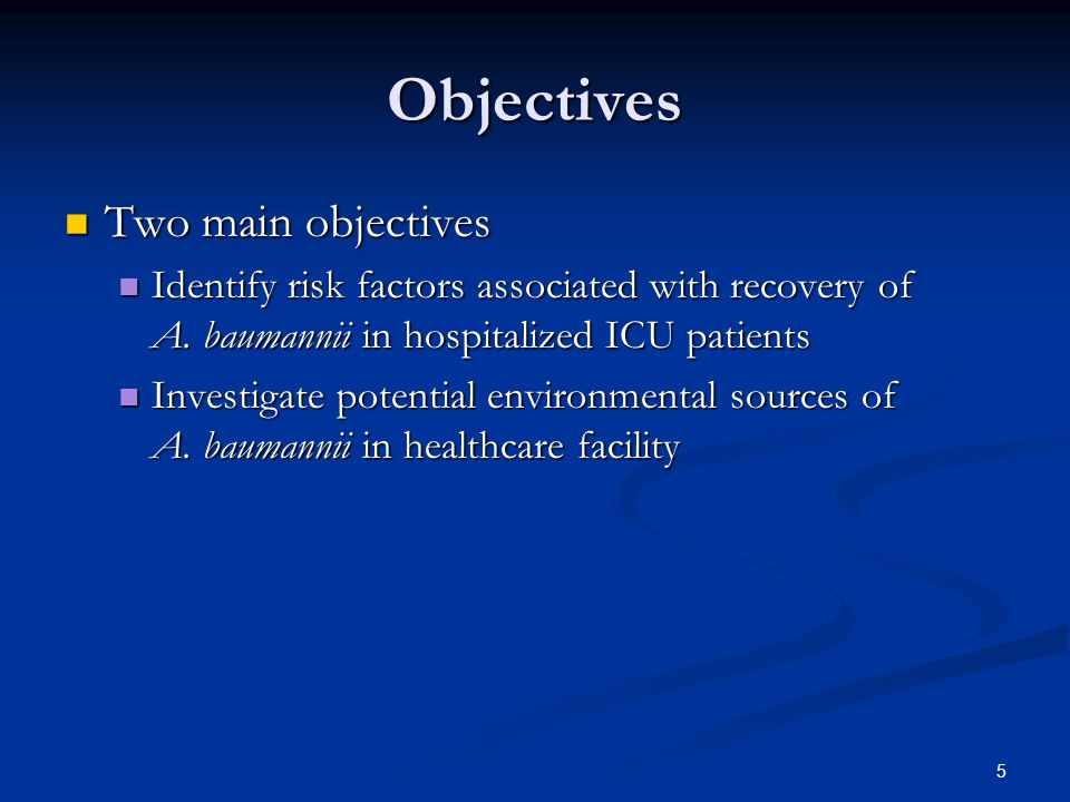 Objectives Two main objectives Two main objectives Identify risk factors associated with recovery of A.