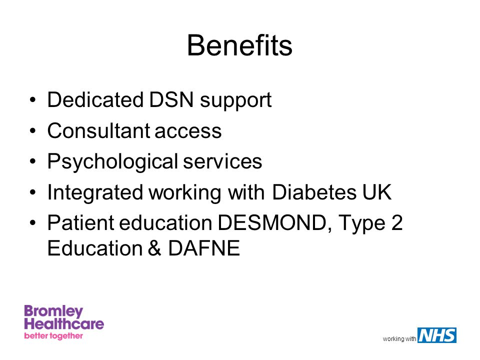 working with Desmond It provides 6 hours of structured group education according to a formal Curriculum The 6 hours of structured group education can be offered either as a 1 day course, or as a 2 half-day course – the 2 half days being no more than 2 weeks apart Groups consist of 6-10 people newly diagnosed with Type 2 diabetes Each person attending a group can choose to be accompanied by a partner, family member or friend Each person attending a group is provided with patient material especially developed to accompany the programme and intended as a reference guide subsequent to attending the course