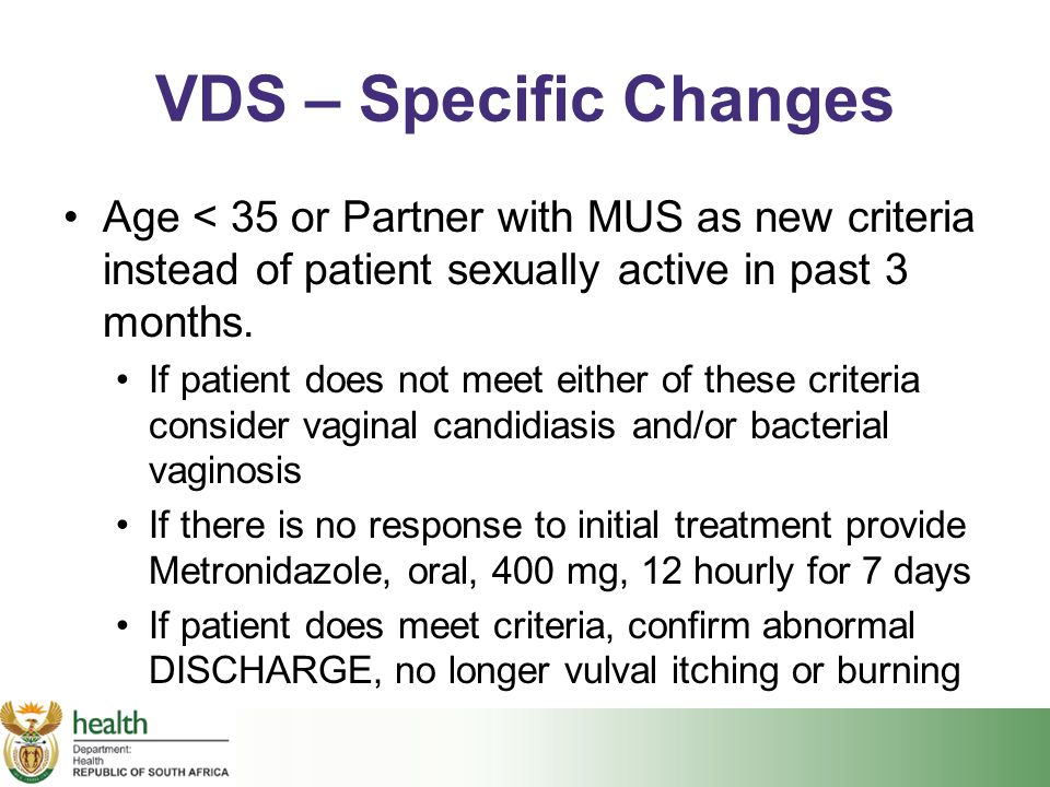 VDS – Specific Changes Age < 35 or Partner with MUS as new criteria instead of patient sexually active in past 3 months. If patient does not meet eith