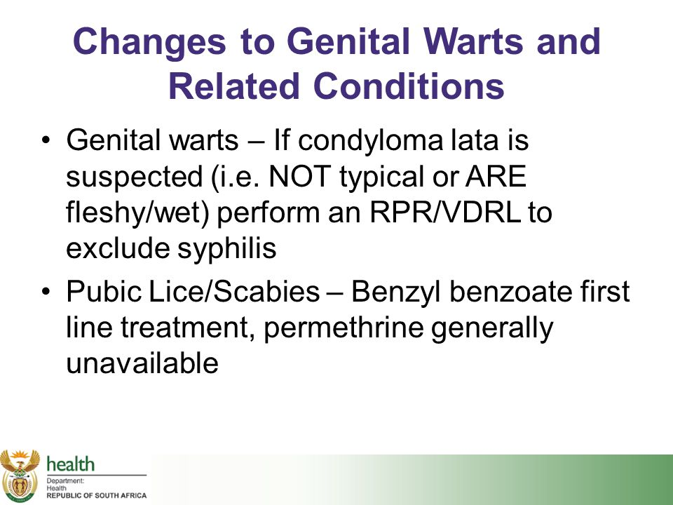 Changes to Genital Warts and Related Conditions Genital warts – If condyloma lata is suspected (i.e. NOT typical or ARE fleshy/wet) perform an RPR/VDR