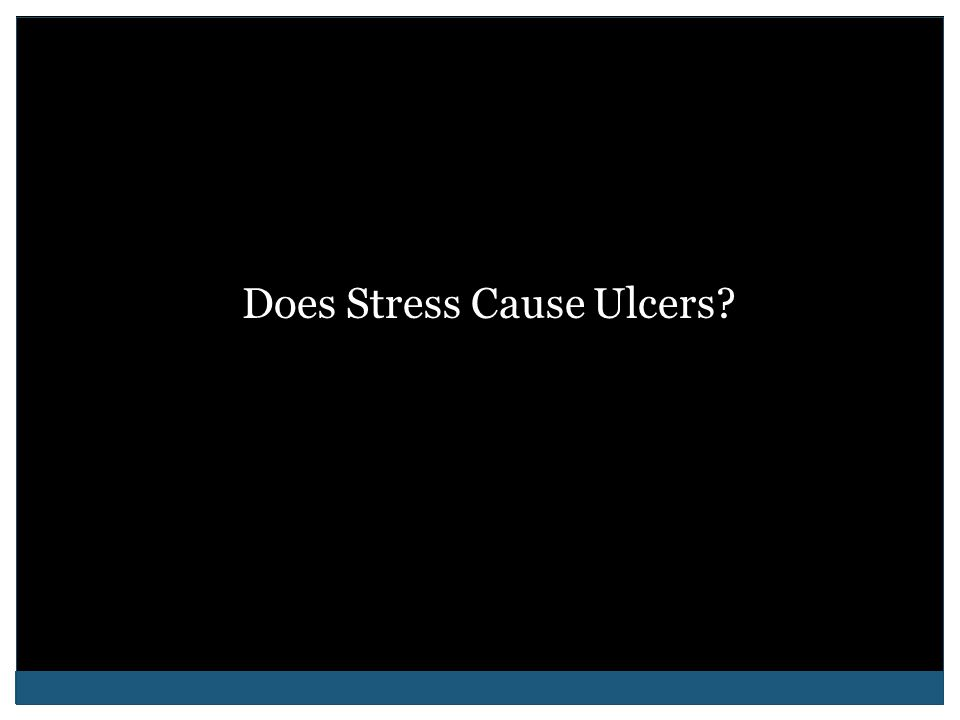 Does Stress Cause Ulcers?