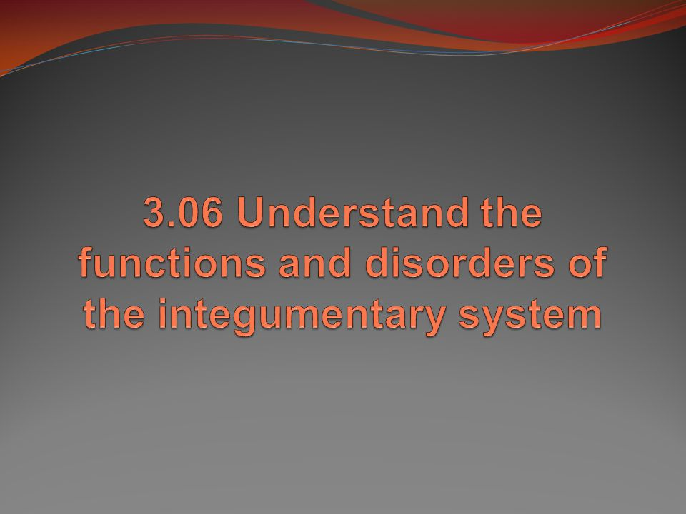 Essential Questions: What are the functions of the integumentary system.