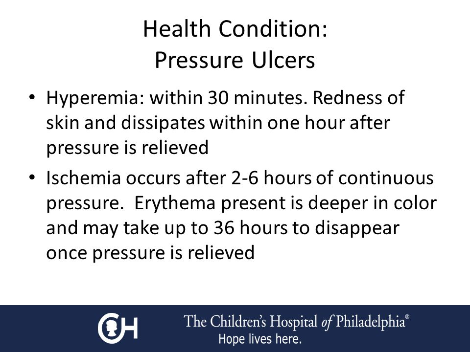 Health Condition: Pressure Ulcers Hyperemia: within 30 minutes.