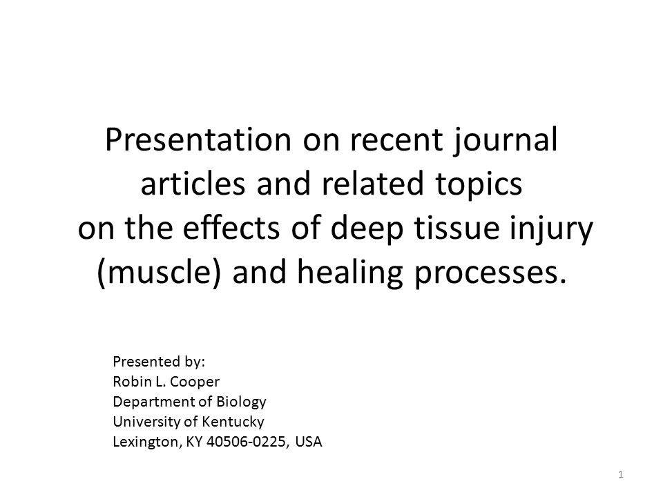 Presentation on recent journal articles and related topics on the effects of deep tissue injury (muscle) and healing processes.