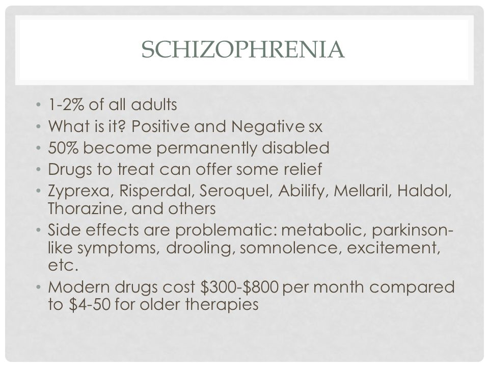 SCHIZOPHRENIA 1-2% of all adults What is it.