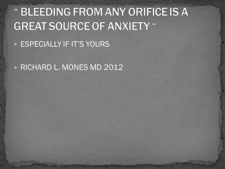 ESPECIALLY IF IT'S YOURS RICHARD L. MONES MD 2012