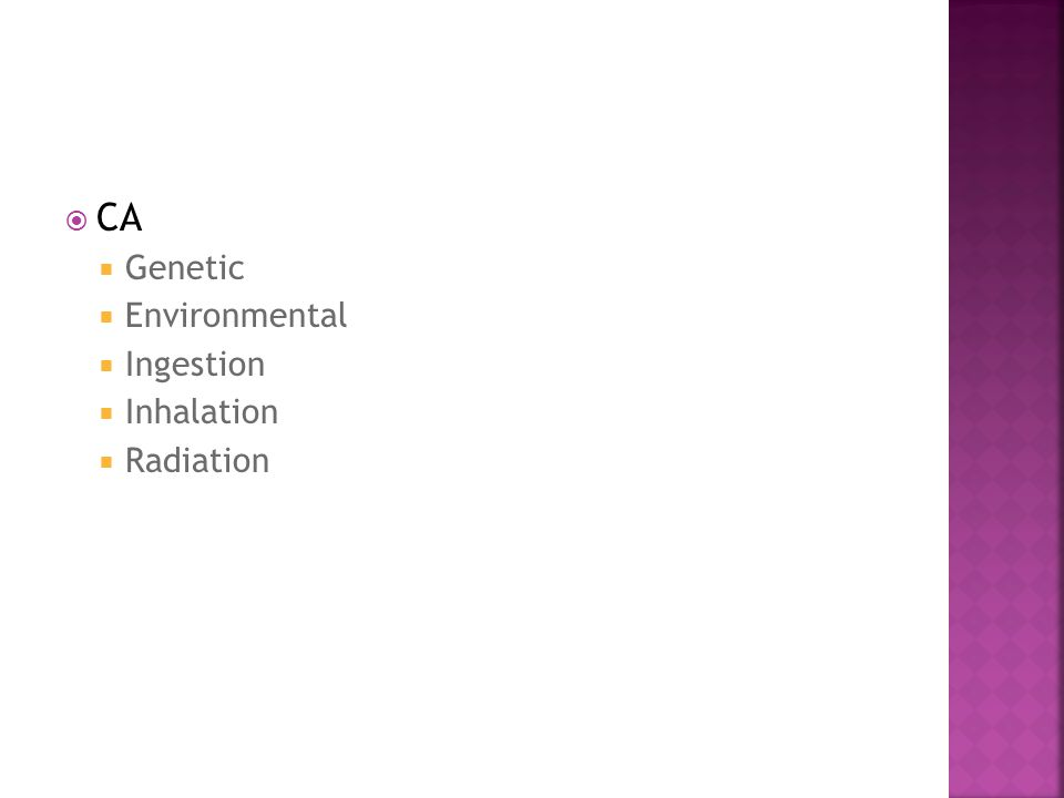  CA  Genetic  Environmental  Ingestion  Inhalation  Radiation