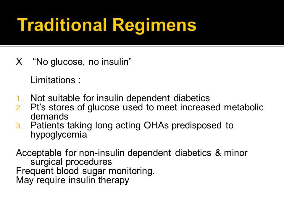 Χ No glucose, no insulin Limitations : 1.Not suitable for insulin dependent diabetics 2.