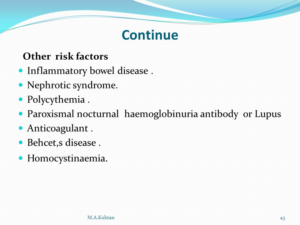 Continue Other risk factors Inflammatory bowel disease.