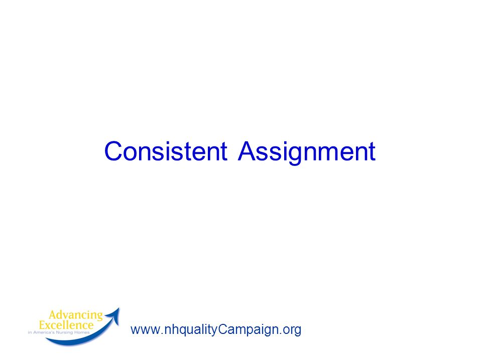 www.nhqualityCampaign.org Consistent Assignment