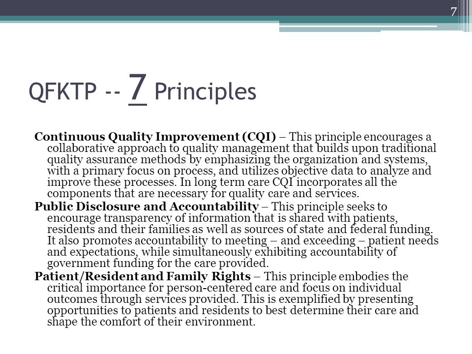 QFKTP -- 7 Principles Continuous Quality Improvement (CQI) – This principle encourages a collaborative approach to quality management that builds upon