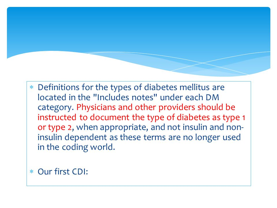  Definitions for the types of diabetes mellitus are located in the