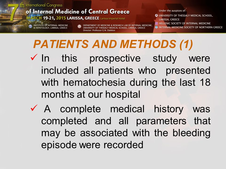 PATIENTS AND METHODS (1) In this prospective study were included all patients who presented with hematochesia during the last 18 months at our hospital A complete medical history was completed and all parameters that may be associated with the bleeding episode were recorded