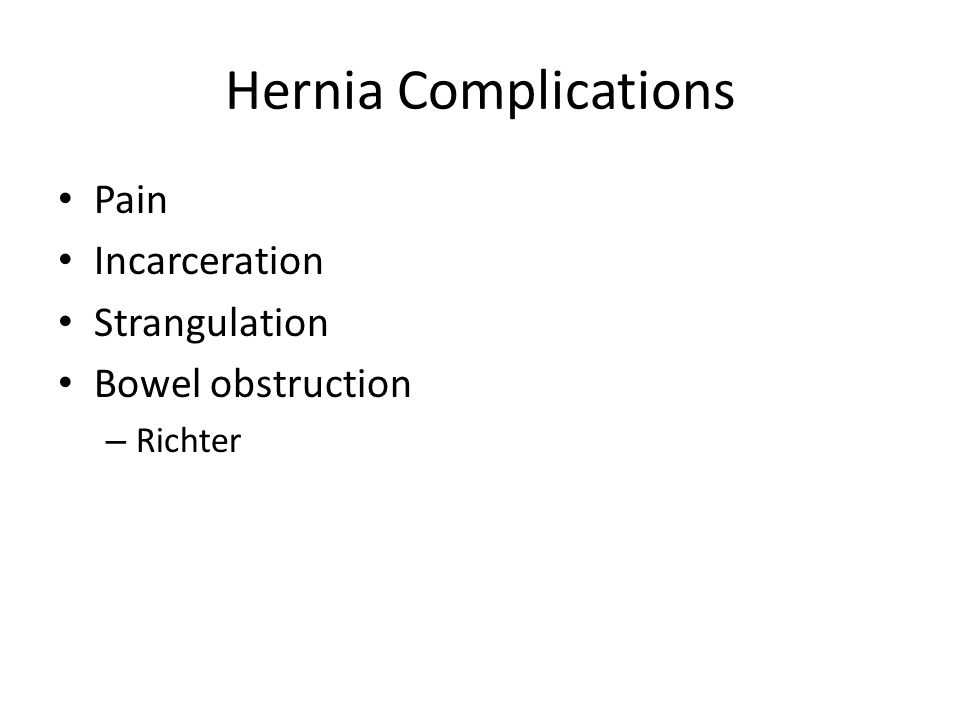 Hernia Complications Pain Incarceration Strangulation Bowel obstruction – Richter