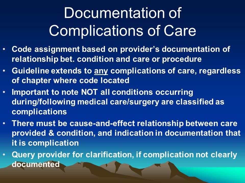 Documentation of Complications of Care Code assignment based on provider's documentation of relationship bet.