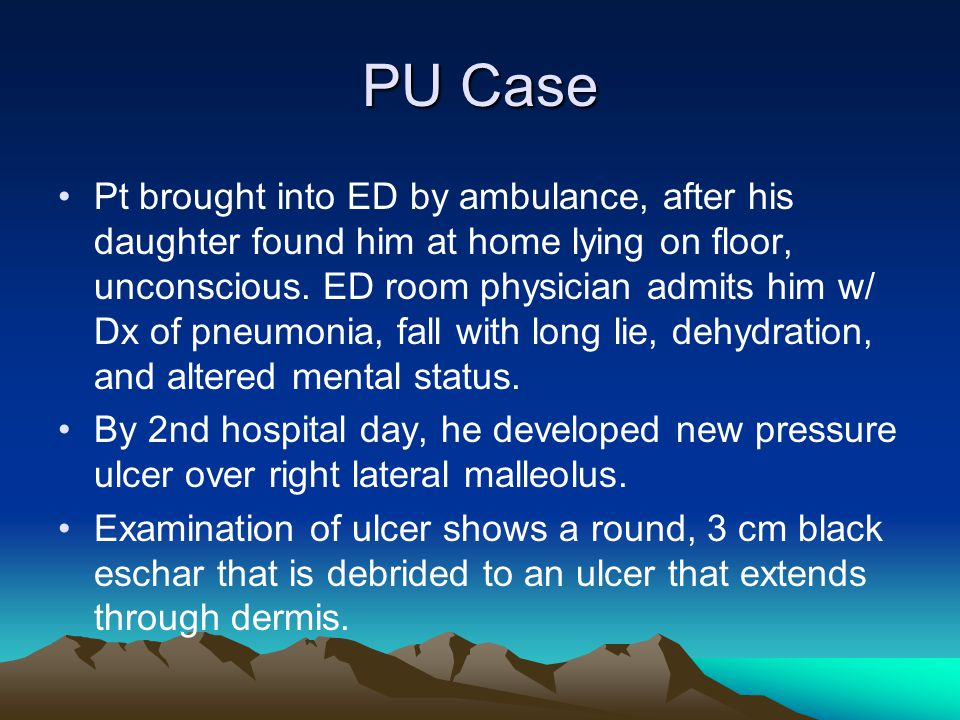 PU Case Pt brought into ED by ambulance, after his daughter found him at home lying on floor, unconscious.