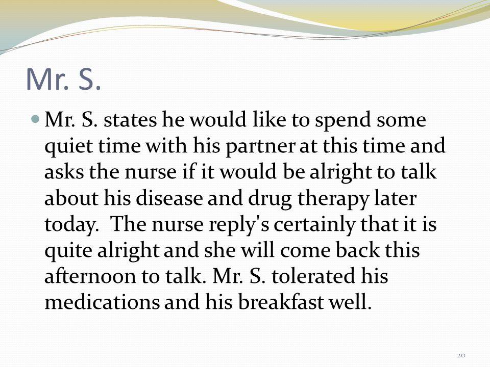 Mr. S. Mr. S.
