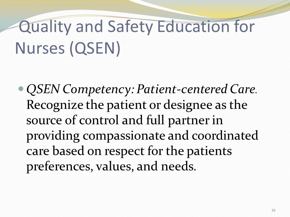 Quality and Safety Education for Nurses (QSEN) QSEN Competency: Patient-centered Care.