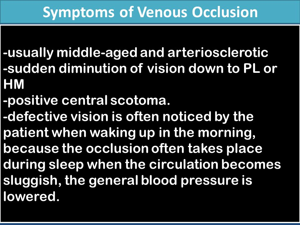 -usually middle-aged and arteriosclerotic -sudden diminution of vision down to PL or HM -positive central scotoma. -defective vision is often noticed