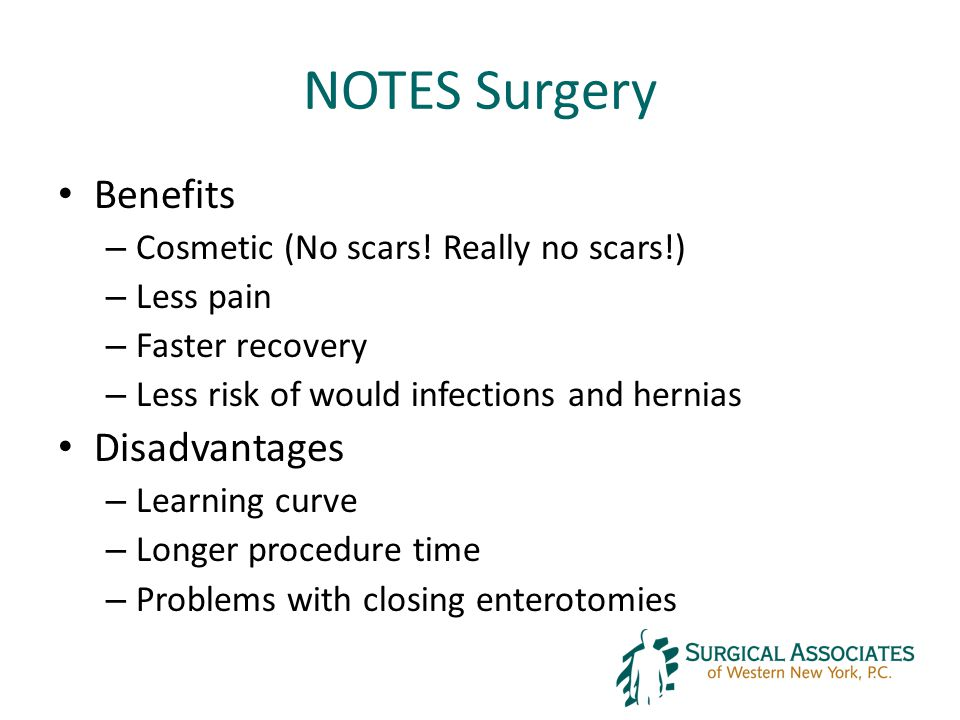 NOTES Surgery Benefits – Cosmetic (No scars.