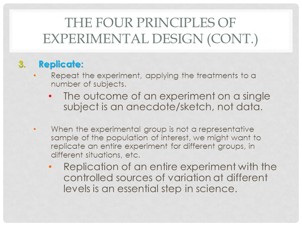 THE BEST EXPERIMENTS… are usually: randomized. comparative. double-blind. placebo-controlled.