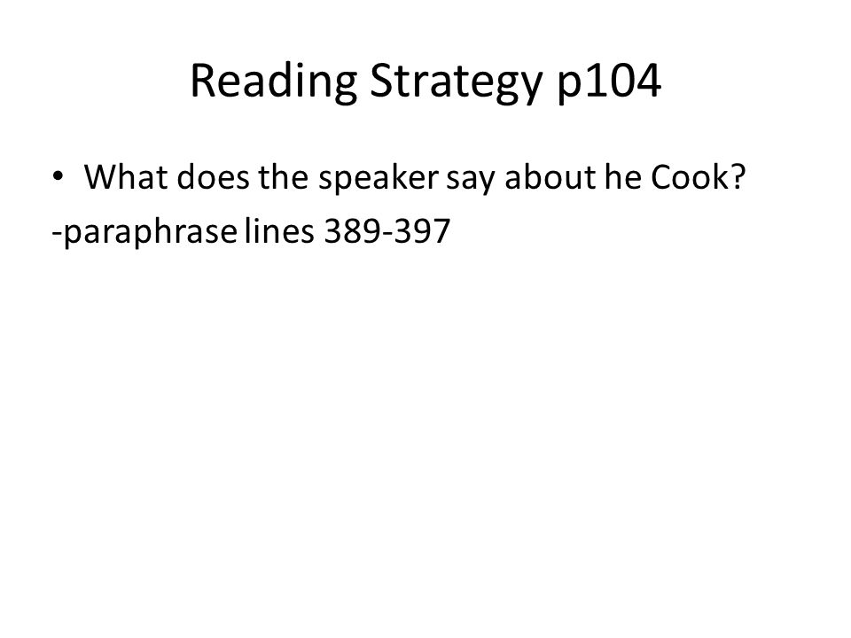 Reading Strategy p104 What does the speaker say about he Cook.