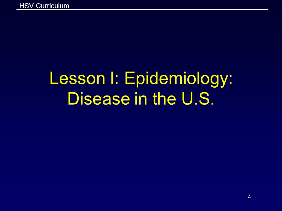 HSV Curriculum 4 Lesson I: Epidemiology: Disease in the U.S.