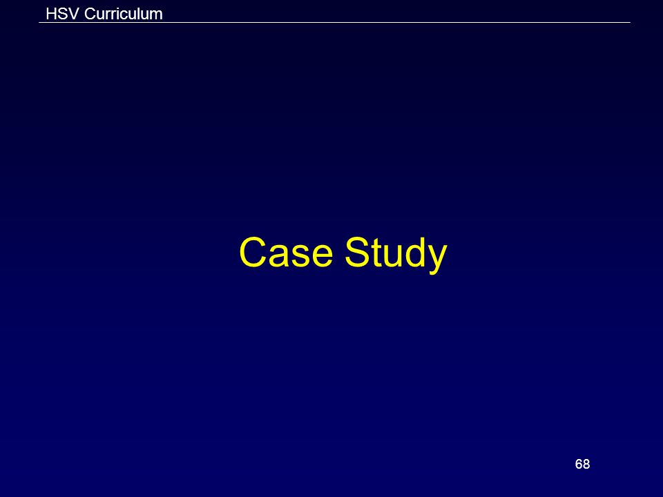 HSV Curriculum 68 Case Study