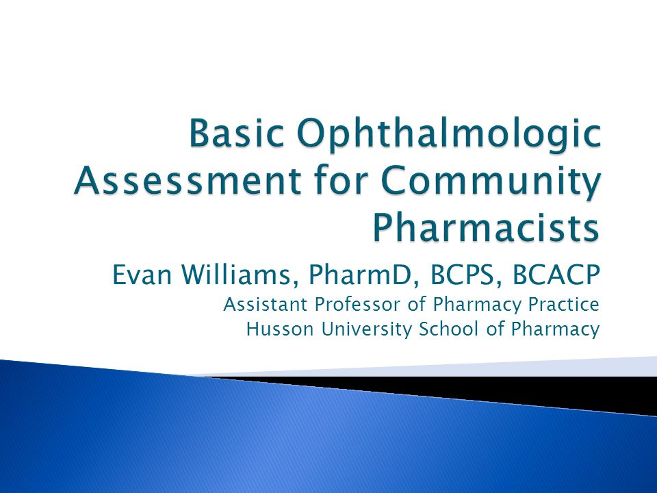 Evan Williams, PharmD, BCPS, BCACP Assistant Professor of Pharmacy Practice Husson University School of Pharmacy