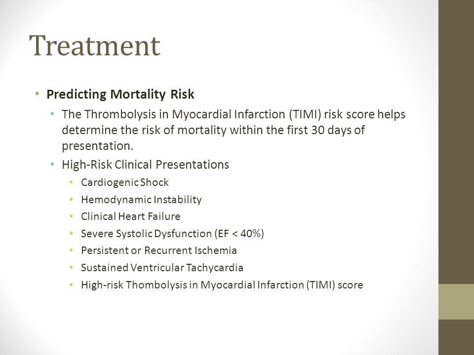 Treatment Predicting Mortality Risk The Thrombolysis in Myocardial Infarction (TIMI) risk score helps determine the risk of mortality within the first