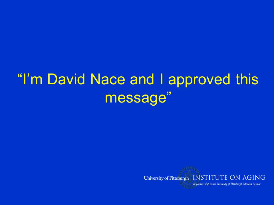 I'm David Nace and I approved this message