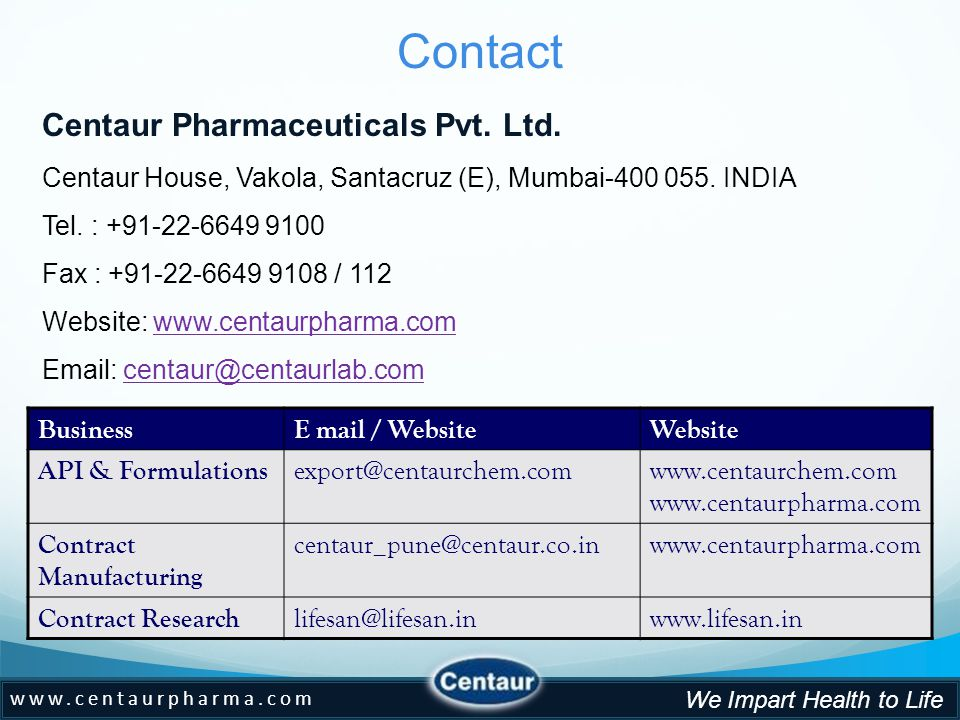 www.centaurpharma.com We Impart Health to Life Centaur Pharmaceuticals Pvt.