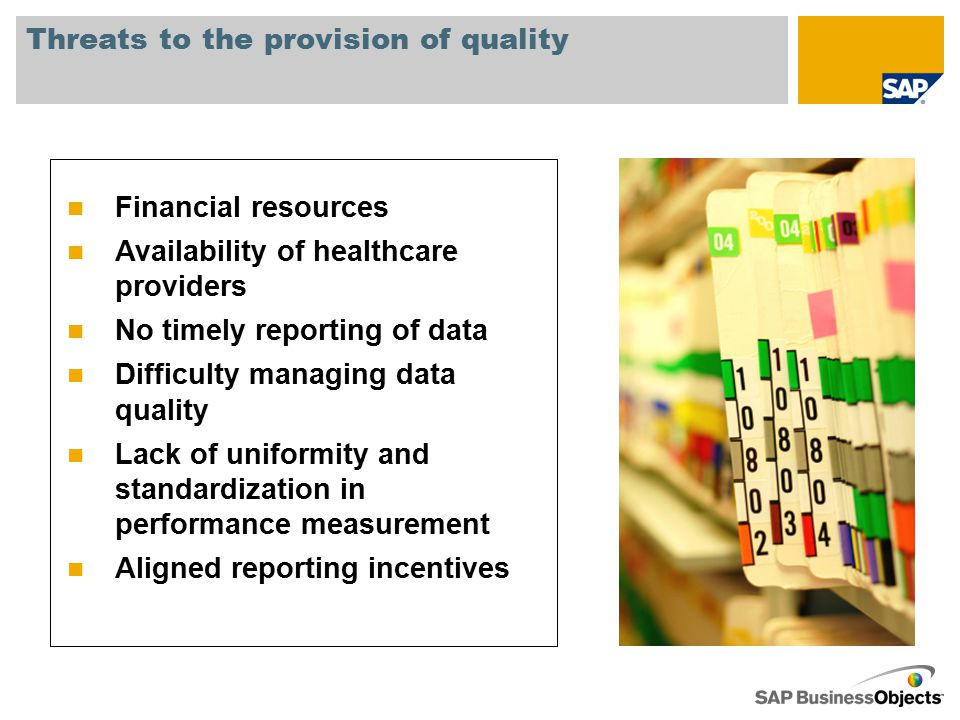 Threats to the provision of quality Financial resources Availability of healthcare providers No timely reporting of data Difficulty managing data qual