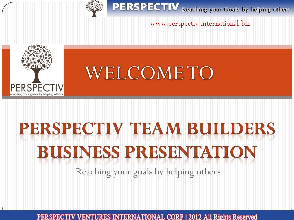 Reaching your goals by helping others www.perspectiv-international.biz