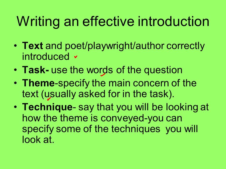 Writing an effective introduction Text and poet/playwright/author correctly introduced Task- use the words of the question Theme-specify the main conc
