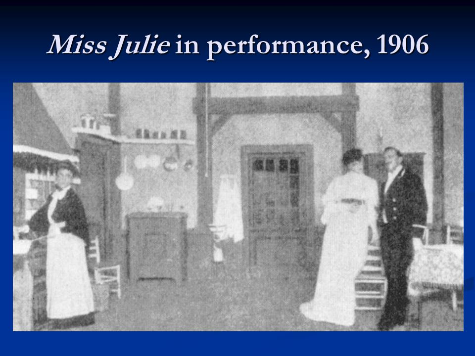 Miss Julie in performance, 1906