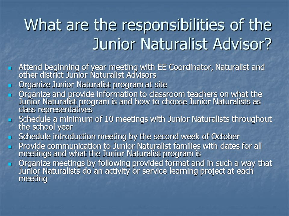 What are the responsibilities of the Junior Naturalist Advisor.