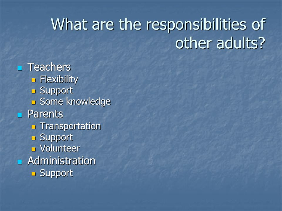 What are the responsibilities of other adults.