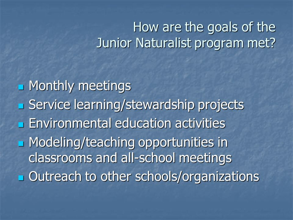 How are the goals of the Junior Naturalist program met.