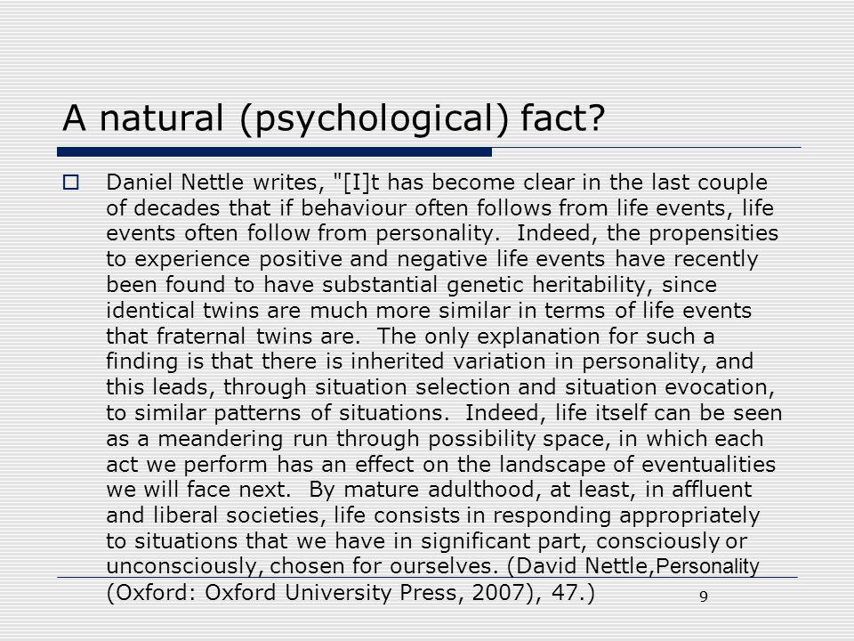 9 A natural (psychological) fact?  Daniel Nettle writes,