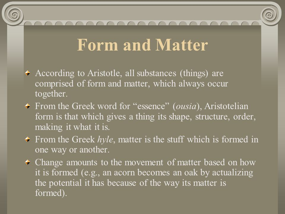 """Natural Changes Aristotle is sometimes called """"the father of science"""" because he was the first Western thinker of record to provide an adequate analys"""